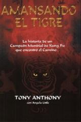 Libro Amansando el tigre. Tony Anthony
