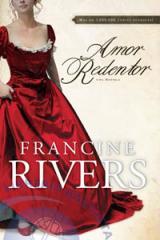 Libro Amor Redentor, Francine Rivers